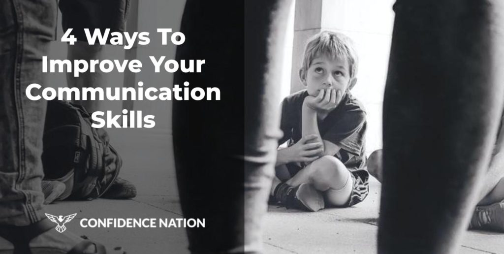 4 Ways To Improve Your Communication Skill