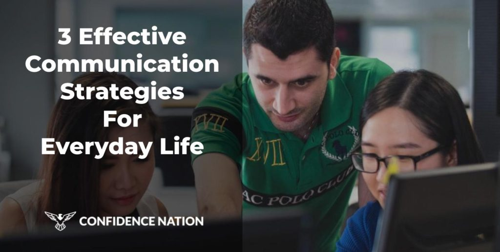 Effective Communication Strategies For Everyday Life