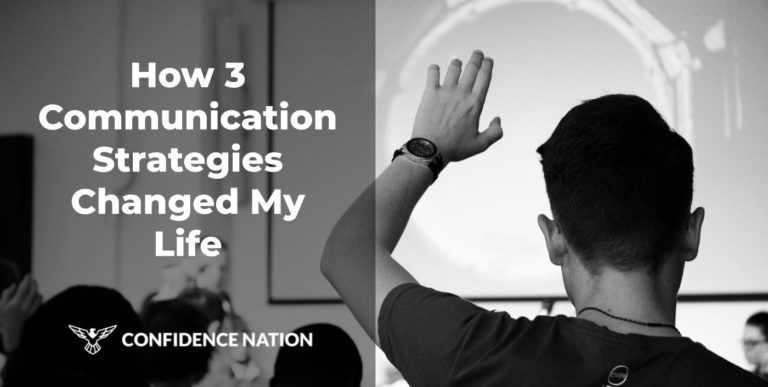 How 3 Communication Strategies Changed My Life