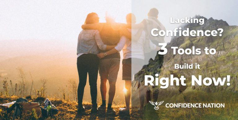 Lacking Confidence? 3 Tools to Build it Right Now! [2020]