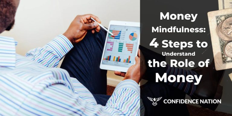 Money Mindfulness: 4 Steps to Understand the Role of Money  in 2020